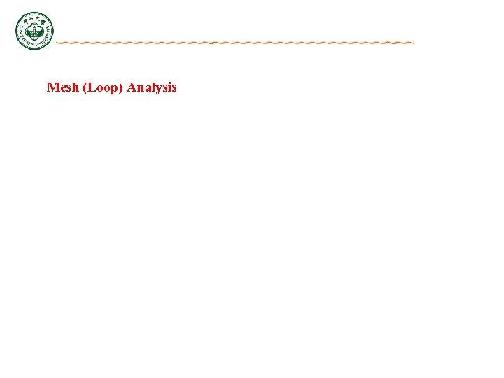 Mesh (Loop) Analysis