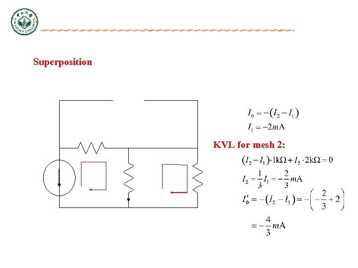 Superposition KVL for mesh 2: