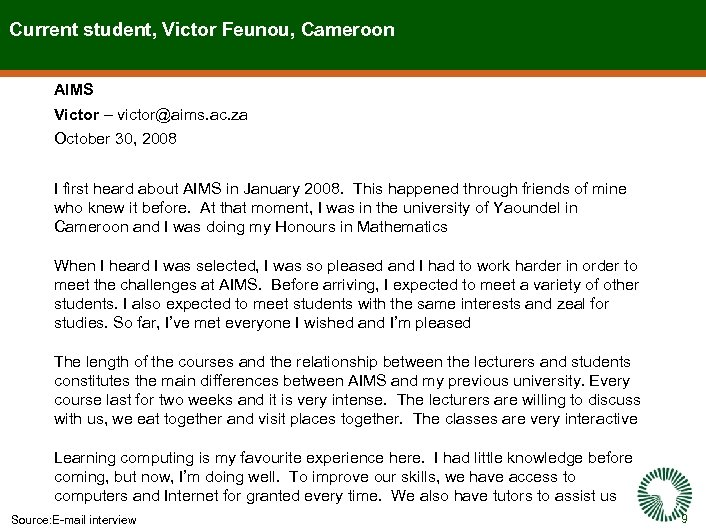 Current student, Victor Feunou, Cameroon AIMS Victor – victor@aims. ac. za October 30, 2008