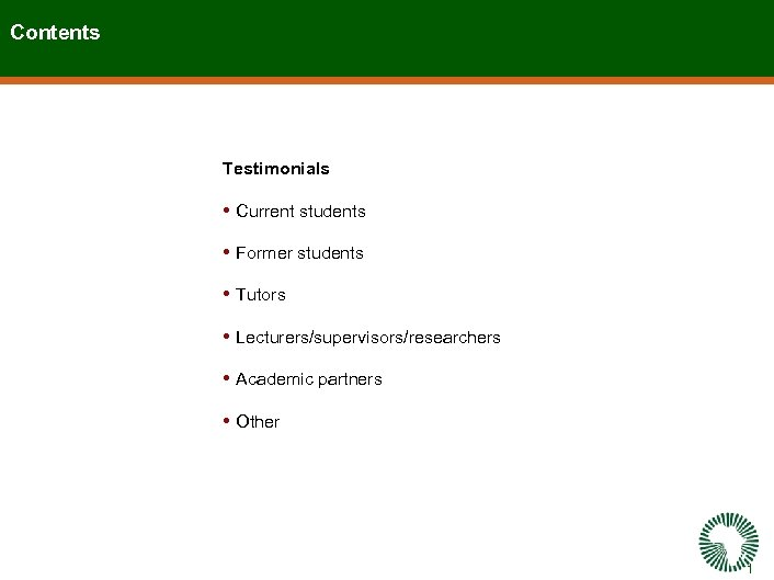 Contents Testimonials • Current students • Former students • Tutors • Lecturers/supervisors/researchers • Academic