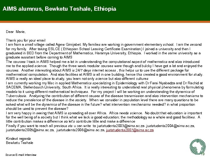 AIMS alumnus, Bewketu Teshale, Ethiopia Dear Marie, Thank you for your email I am