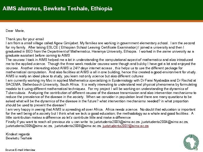 AIMS alumnus, Bewketu Teshale, Ethiopia Dear Marie, Thank you for your email I am