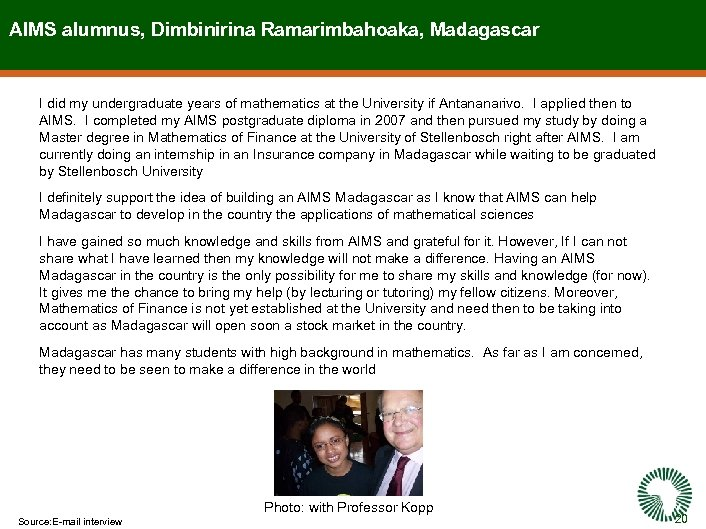 AIMS alumnus, Dimbinirina Ramarimbahoaka, Madagascar I did my undergraduate years of mathematics at the
