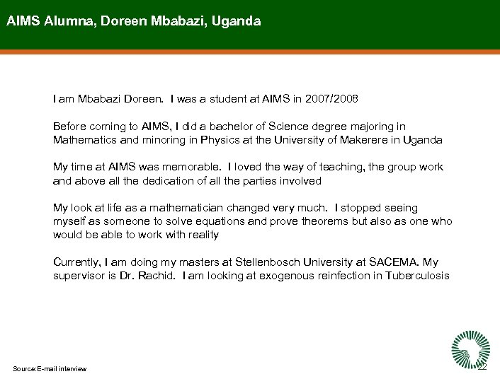 AIMS Alumna, Doreen Mbabazi, Uganda I am Mbabazi Doreen. I was a student at
