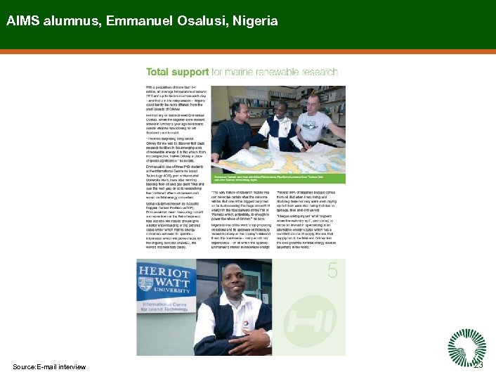 AIMS alumnus, Emmanuel Osalusi, Nigeria Source: E-mail interview 23