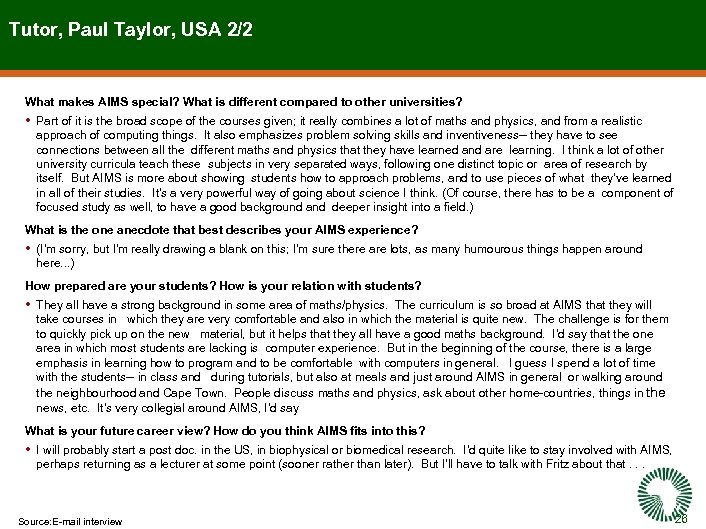 Tutor, Paul Taylor, USA 2/2 What makes AIMS special? What is different compared to