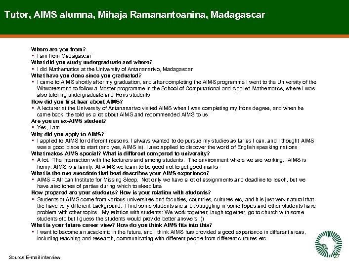 Tutor, AIMS alumna, Mihaja Ramanantoanina, Madagascar Where are you from? • I am from