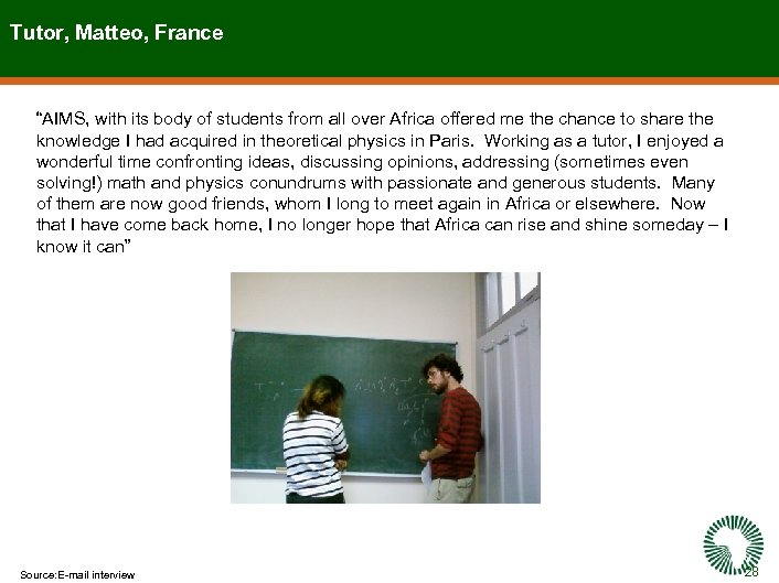 """Tutor, Matteo, France """"AIMS, with its body of students from all over Africa offered"""