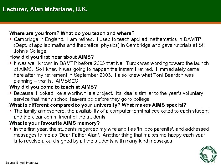 Lecturer, Alan Mcfarlane, U. K. Where are you from? What do you teach and