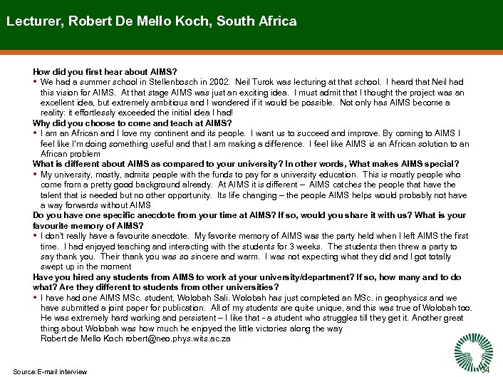 Lecturer, Robert De Mello Koch, South Africa How did you first hear about AIMS?