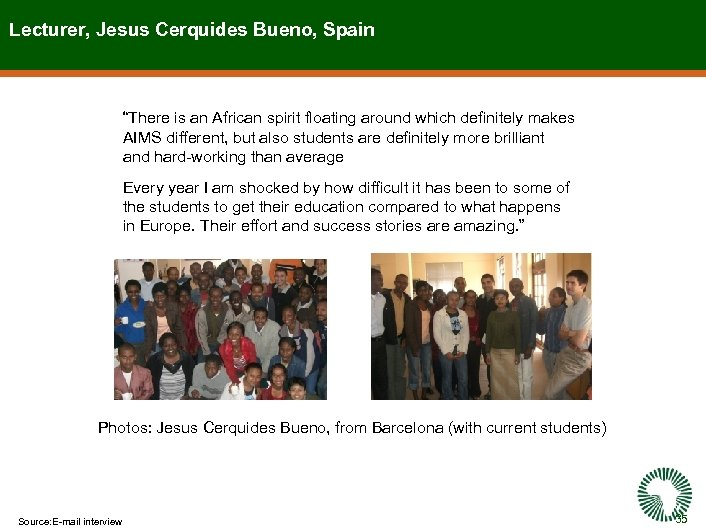 """Lecturer, Jesus Cerquides Bueno, Spain """"There is an African spirit floating around which definitely"""