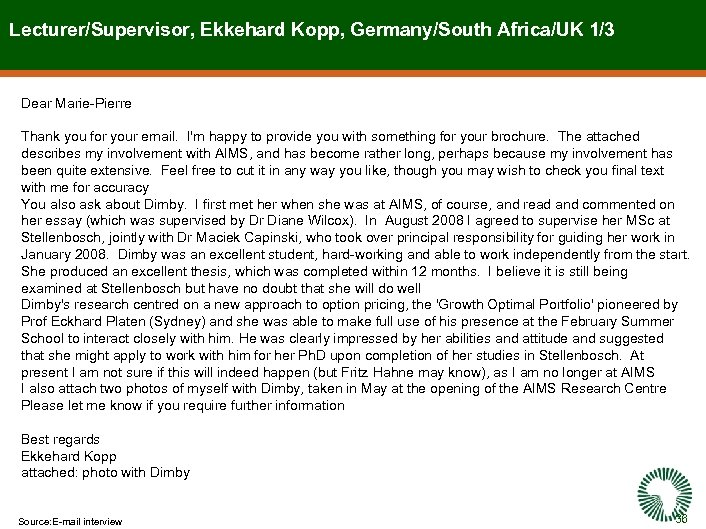Lecturer/Supervisor, Ekkehard Kopp, Germany/South Africa/UK 1/3 Dear Marie-Pierre Thank you for your email. I'm