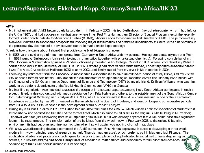 Lecturer/Supervisor, Ekkehard Kopp, Germany/South Africa/UK 2/3 AIMS • My involvement with AIMS began purely