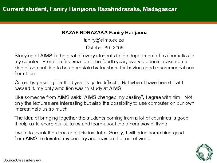 Current student, Faniry Harijaona Razafindrazaka, Madagascar RAZAFINDRAZAKA Faniry Harijaona faniry@aims. ac. za October 30,