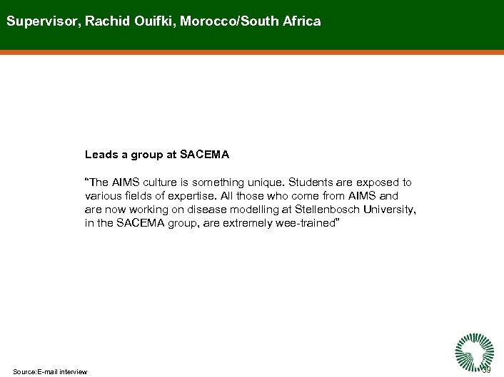 """Supervisor, Rachid Ouifki, Morocco/South Africa Leads a group at SACEMA """"The AIMS culture is"""