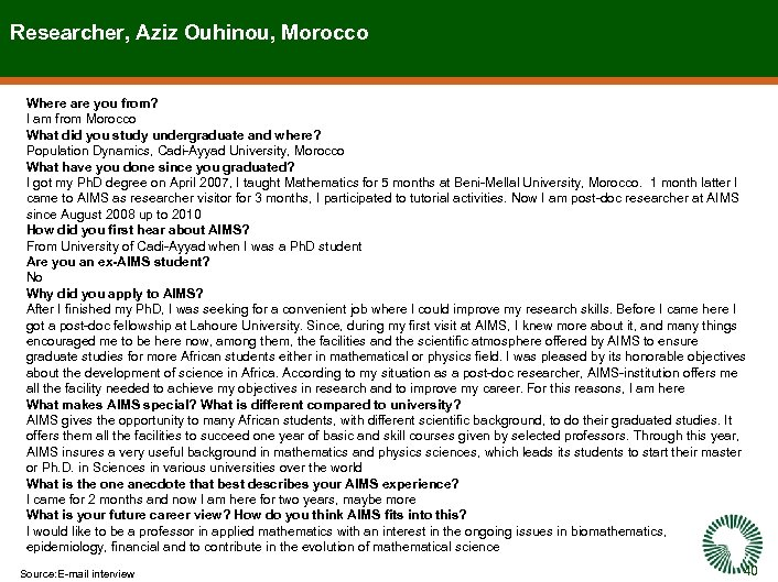 Researcher, Aziz Ouhinou, Morocco Where are you from? I am from Morocco What did