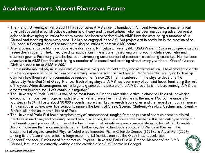 Academic partners, Vincent Rivasseau, France • The French University of Paris-Sud 11 has sponsored