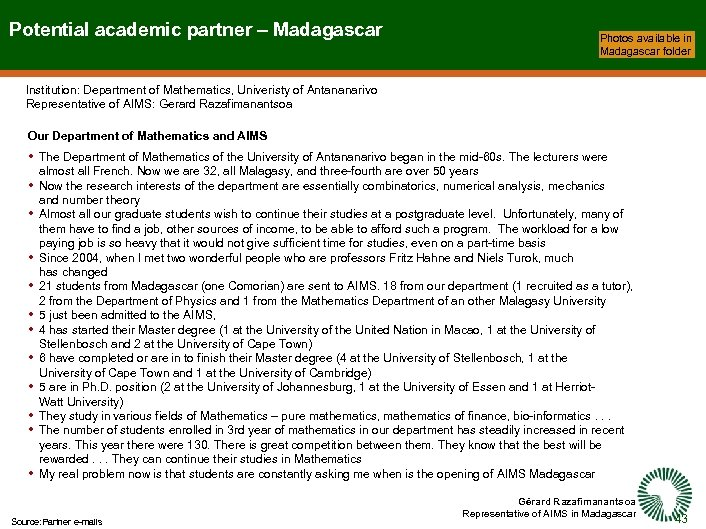 Potential academic partner – Madagascar Photos available in Madagascar folder Institution: Department of Mathematics,