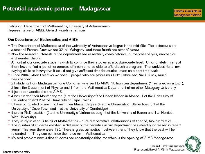 Potential academic partner – Madagascar Photos available in Madagascar folder Institution: Department of Mathematics,