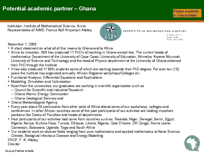 Potential academic partner – Ghana Photos available in Ghana folder Institution: Institute of Mathematical