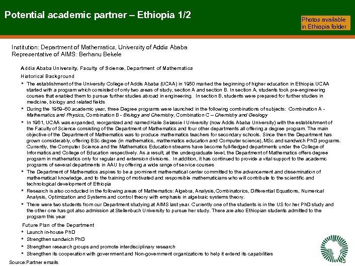 Potential academic partner – Ethiopia 1/2 Photos available in Ethiopia folder Institution: Department of