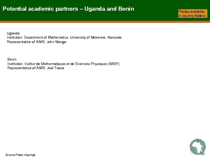 Potential academic partners – Uganda and Benin Photos available in country folders Uganda Institution: