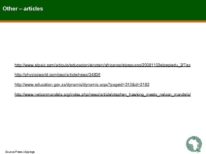 Other – articles http: //www. elpais. com/articulo/educacion/einstein/africanos/elpepusoc/20081103 elpepiedu_2/Tes http: //physicsworld. com/cws/article/news/34836 http: //www. education.