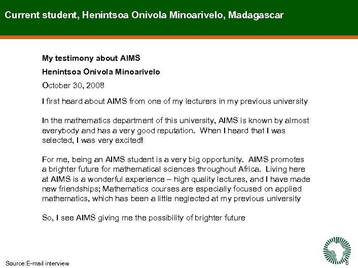 Current student, Henintsoa Onivola Minoarivelo, Madagascar My testimony about AIMS Henintsoa Onivola Minoarivelo October