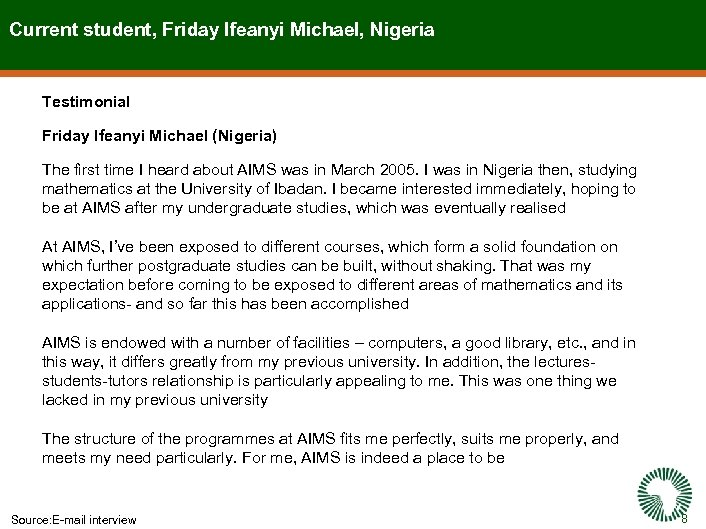 Current student, Friday Ifeanyi Michael, Nigeria Testimonial Friday Ifeanyi Michael (Nigeria) The first time