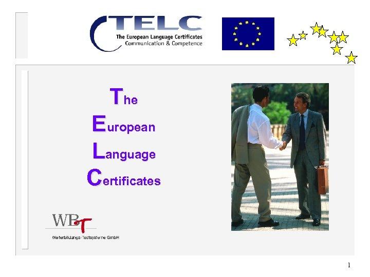 The European Language Certificates 1