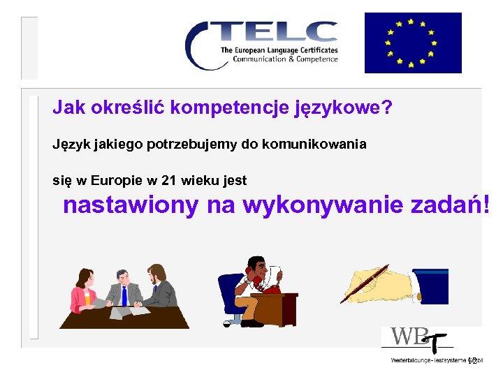 Jak określić kompetencje językowe? Język jakiego potrzebujemy do komunikowania się w Europie w 21