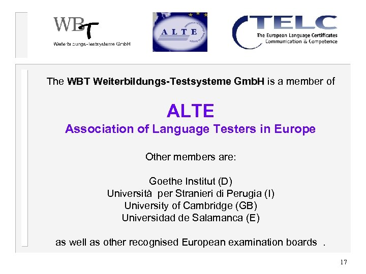 The WBT Weiterbildungs-Testsysteme Gmb. H is a member of ALTE Association of Language Testers
