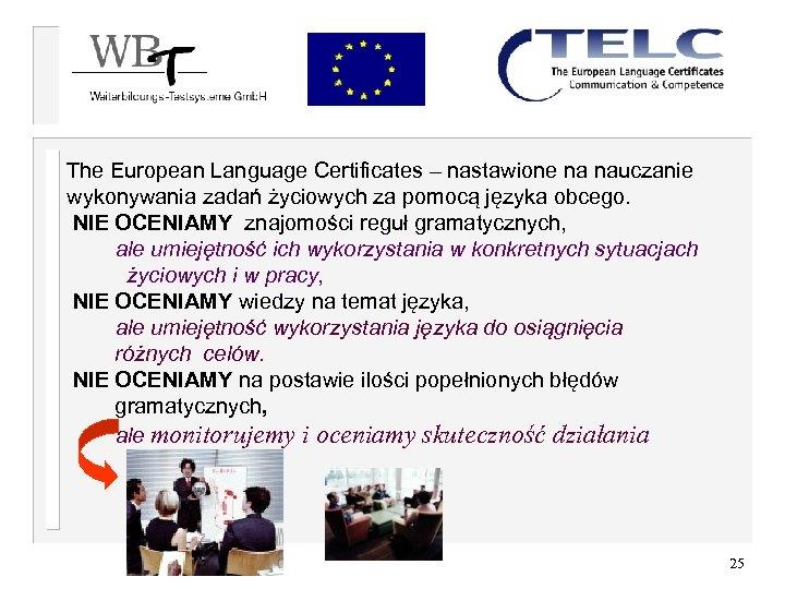 The European Language Certificates – nastawione na nauczanie wykonywania zadań życiowych za pomocą języka