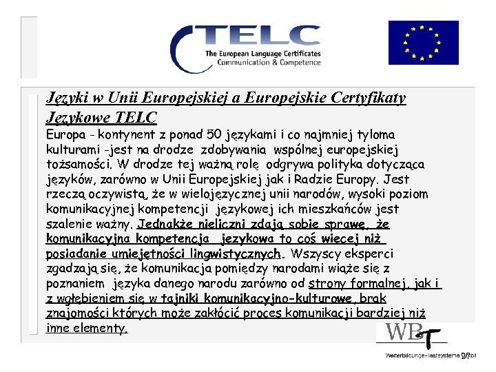 Języki w Unii Europejskiej a Europejskie Certyfikaty Językowe TELC Europa - kontynent z ponad