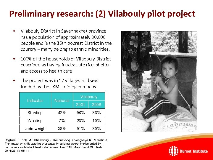 Preliminary research: (2) Vilabouly pilot project • Vilabouly District in Savannakhet province has a
