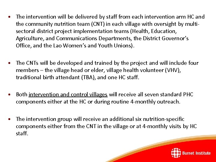 • The intervention will be delivered by staff from each intervention arm HC