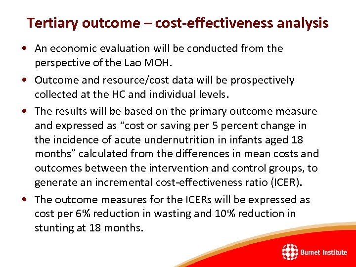 Tertiary outcome – cost-effectiveness analysis • An economic evaluation will be conducted from the