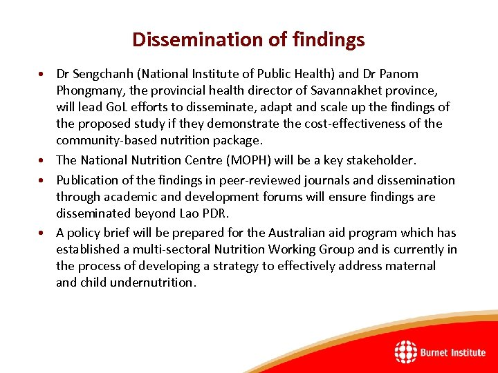 Dissemination of findings • Dr Sengchanh (National Institute of Public Health) and Dr Panom