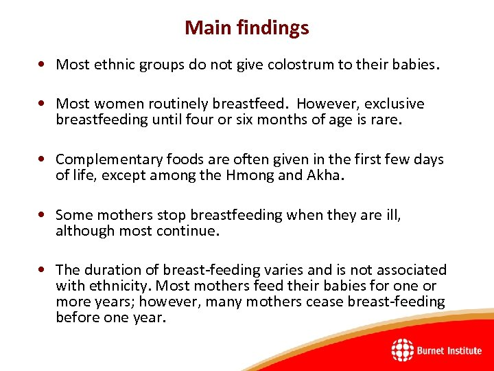 Main findings • Most ethnic groups do not give colostrum to their babies. •