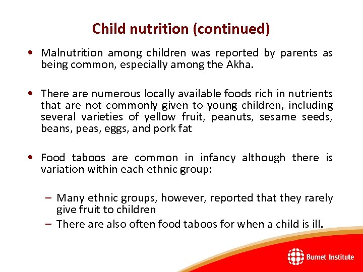 Child nutrition (continued) • Malnutrition among children was reported by parents as being common,