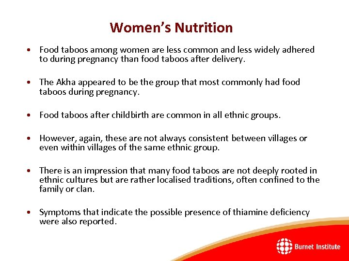 Women's Nutrition • Food taboos among women are less common and less widely adhered