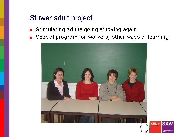 Stuwer adult project Stimulating adults going studying again Special program for workers, other ways