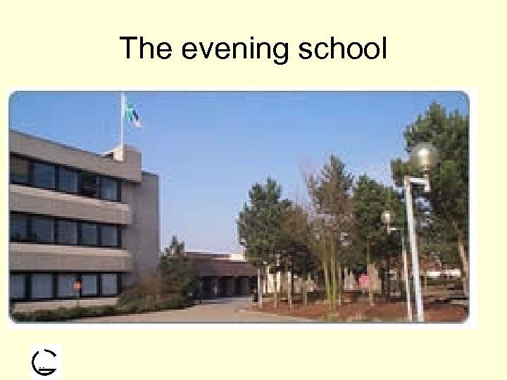 The evening school