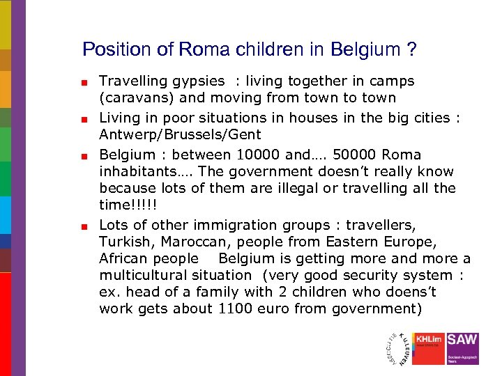 Position of Roma children in Belgium ? Travelling gypsies : living together in camps