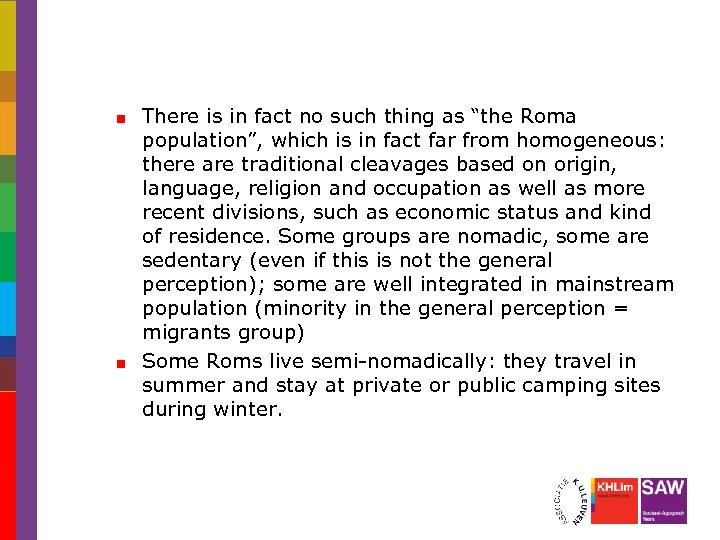 """There is in fact no such thing as """"the Roma population"""", which is in"""