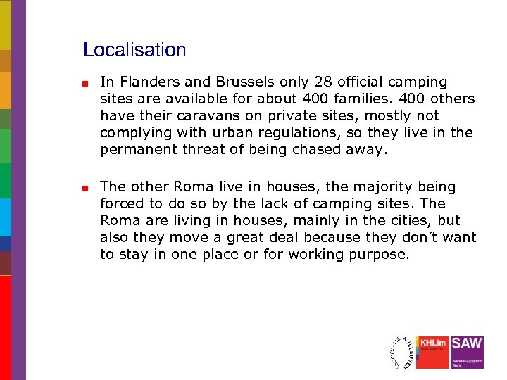 Localisation In Flanders and Brussels only 28 official camping sites are available for about