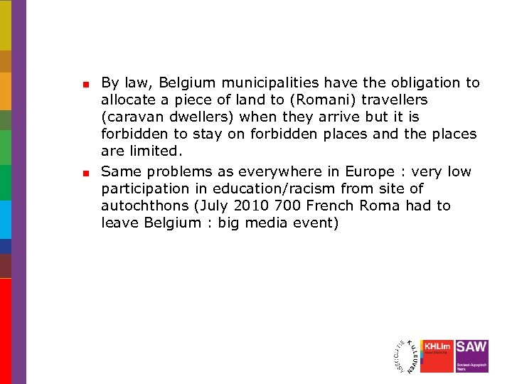 By law, Belgium municipalities have the obligation to allocate a piece of land to