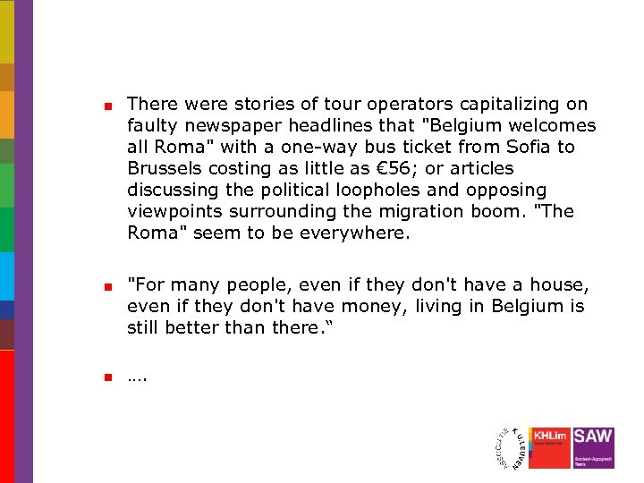 There were stories of tour operators capitalizing on faulty newspaper headlines that