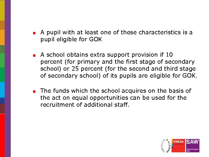 A pupil with at least one of these characteristics is a pupil eligible for