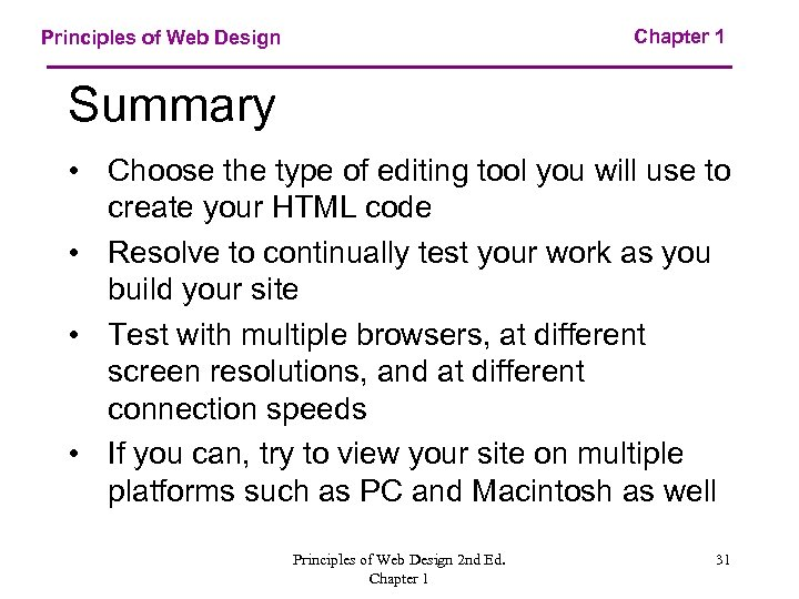 Chapter 1 Principles of Web Design Summary • Choose the type of editing tool